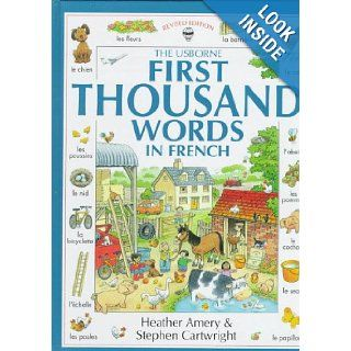 The Usborne First Thousand Words in French (First Picture Book) Heather Amery, Nicole Irving, Stephen Cartwright 9780746023051 Books