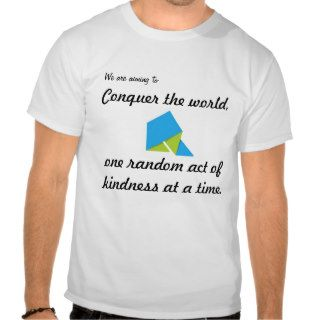 Random Acts of Kindness Shirts